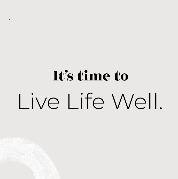 Live Life Well