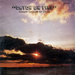 Chester Crusade For Christ Catch On Fire Crusade Records LP Vinyl