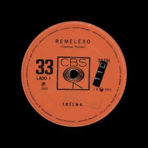 """Thelma Remelexo / Zabelê CBS 7"""" Vinyl"""