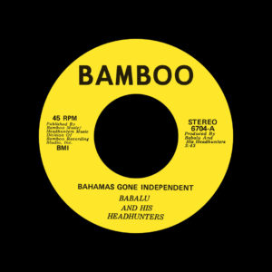 "Babalu And His Headhunters Bahamas Gone Independent / Calypso Funk Pressure Makes Diamonds 7"", Reissue Vinyl"