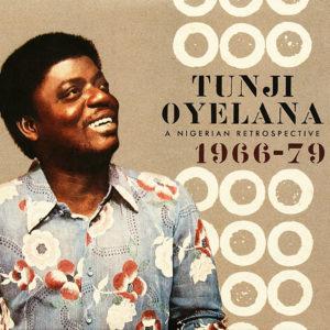 Tunji Oyelana A Nigerian Retrospective 1966-79 Soundway 3xLP, Compilation Vinyl
