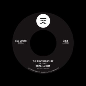 "Mike Lundy The Rhythm Of Life / Tropic Lightning Aloha Got Soul 7"", Reissue, Repress Vinyl"