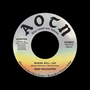 """Brief Encounter Where Will I Go / Always Athens Of The North 7"""" Vinyl"""