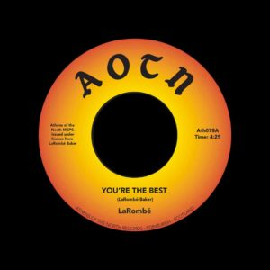 "LaRombé You're The Best / Train Of Thought Athens Of The North 7"", Reissue Vinyl"