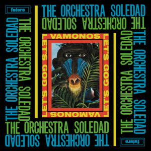 The Orchestra Soledad Vamonos / Let's Go BBE LP, Reissue Vinyl