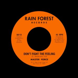 "Master Force Don't Fight The Feeling / Hey Girl Backatcha Records 7"", Reissue Vinyl"