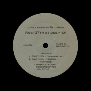 """Tomas Station, Two Thou West 27th St. Deep EP Dailysession 12"""" Vinyl"""