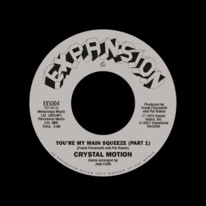 "Crystal Motion You're My Main Squeeze Expansion 7"" Vinyl"
