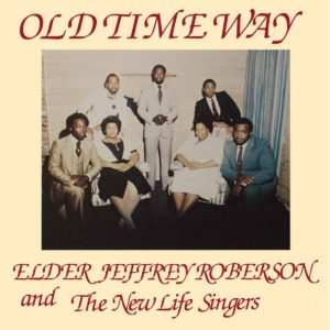 Elder Jeffrey Roberson Old Time Way High Jazz LP, Reissue Vinyl