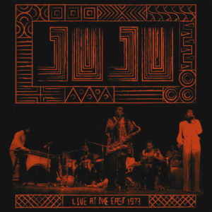 Juju Live At The East 1973 Now-Again LP Vinyl
