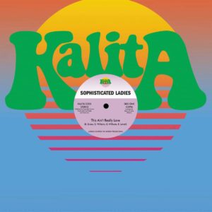 """Sophisticated Ladies This Ain't Really Love / Check It Out (Zaf Edit) Kalita Records 12"""", Reissue Vinyl"""