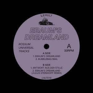 "Rossum Universal Tracks Ebaum's Dreamland Lehult 12"" Vinyl"