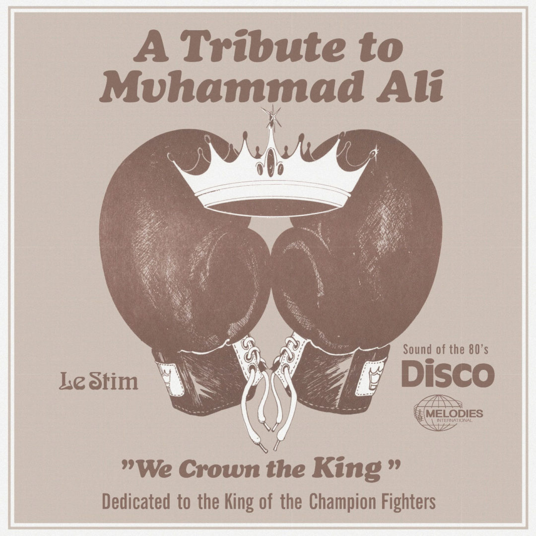 """Le Stim A Tribute To Muhammad Ali (We Crown The King) Melodies International 12"""", Reissue Vinyl"""