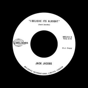 "Jack Jacobs I Believe It's Alright Melodies International 7"", Reissue Vinyl"