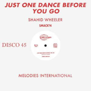 "Shahid Wheeler Just One Dance Before You Go Melodies International 12"", Reissue Vinyl"