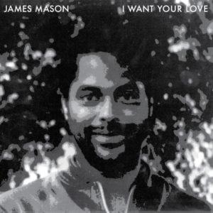 "James Mason I Want Your Love Rush Hour 12"" Vinyl"