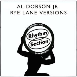"Al Dobson Jr. Rye Lane Versions Rhythm Section International 12"", Repress Vinyl"