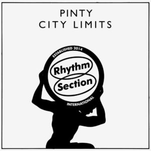 "Pinty City Limits Rhythm Section International 12"" Vinyl"