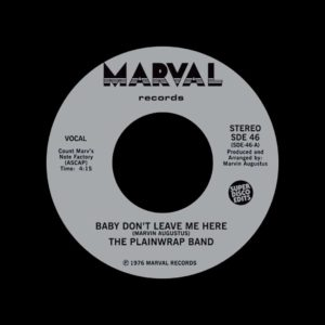 "Plainwrap Band Baby Don't Leave Me Here / How Does It Feel Marval Records, Super Disco Edits 7"" Vinyl"