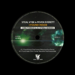 "Peven Everett, Steal Vybe I Found Inside (DJ Spinna & Chris Forman remixes) Steal Vybe Music 12"" Vinyl"