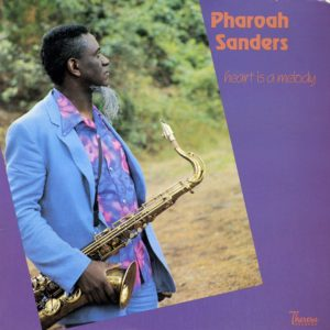 Pharoah Sanders Heart Is A Melody Theresa Records LP Vinyl