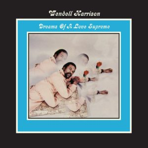 Wendell Harrison Dreams Of A Love Supreme Tidal Waves Music LP, Reissue Vinyl