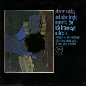 The Bob Brookmeyer Orchestra Gloomy Sunday and Other Bright Moments Verve Records LP Vinyl