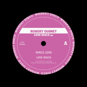 "Robert Ouimet Love Disco EP Whiskey Disco 12"" Vinyl"