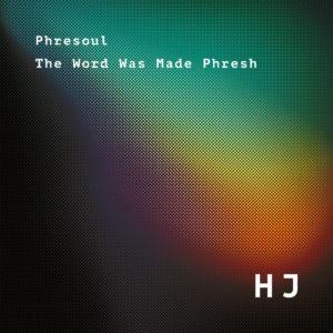 Phresoul The Word Was Made Phresh Hyperjazz Records LP Vinyl