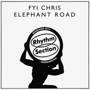 "FYI Chris Elephant Road Rhythm Section International 12"" Vinyl"