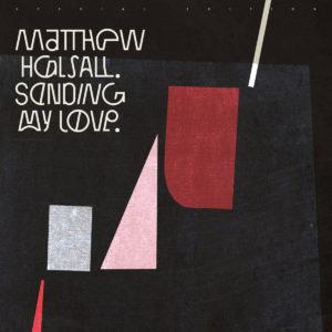 Matthew Halsall Sending My Love Gondwana 2xLP, Special Edition Vinyl
