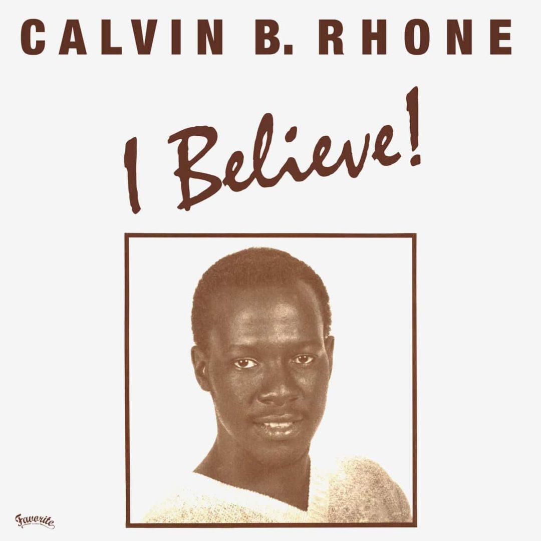 "Calvin B. Rhone I Believe! Favorite Recordings 12"", Reissue Vinyl"