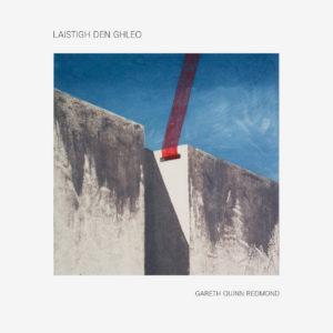 Gareth Quinn Redmond Laistigh Den Ghleo WRWTFWW LP Vinyl