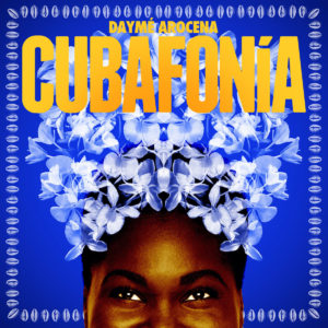 Daymé Arocena Cubafonía Brownswood Recordings LP Vinyl