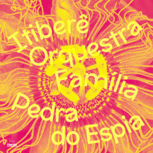 Itiberê Orquestra Família Pedra Do Espia Far Out Recordings LP, Reissue Vinyl