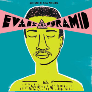 Evans Pyramid Evans Pyramid Cultures Of Soul Compilation, LP Vinyl