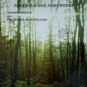 Andrew Wartts & The Gospel Story Tellers There Is A God Somewhere Superfly Records LP, Reissue Vinyl