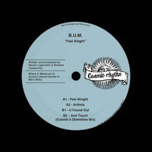 """B.U.M. Feel Alright Cosmic Rhythm 12"""" Vinyl"""