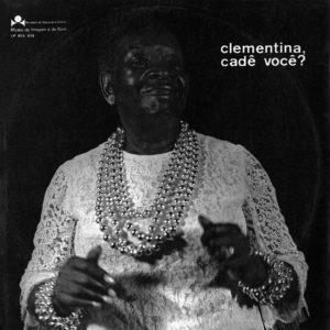 Clementina De Jesus Clementina, Cadê Você? Museu Da Imagem E Do Som Original Vinyl
