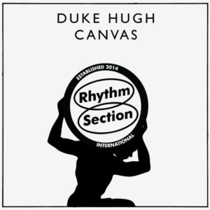 "Duke Hugh Canvas Rhythm Section International 2x12"" Vinyl"
