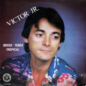 Victor Jr. Nossa Terra Tropical / Jangadeiro Sol Maior Original Vinyl