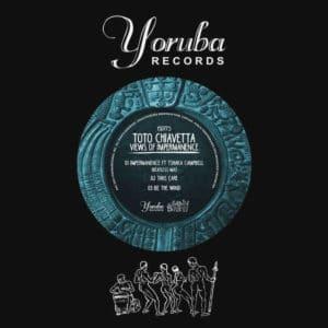 "Toto Chiavetta Views Of Impermanence Yoruba Records 12"" Vinyl"