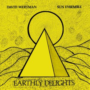 David Wertman, Sun Ensemble Earthly Delights BBE 2xLP, Reissue Vinyl