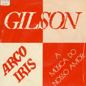 """Gilson Arco Iris / A Música Do Nosso Amor Lança 7"""" Vinyl"""