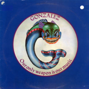 Gonzalez Our Only Weapon Is Our Music EMI LP Vinyl