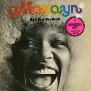 Maxayn Bail Out For Fun! Capricorn Records LP, Promo Vinyl