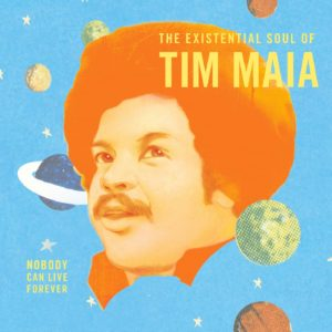 Tim Maia Nobody Can Live Forever Luaka Bop 2xLP, Compilation Vinyl