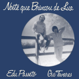 Edu Passeto, Gui Tavares Noite Que Brincou De Lua Far Out Recordings LP Vinyl