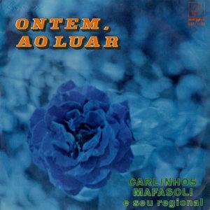 Carlinhos Mafasoli Ontem, Ao Luar Som Maior LP Vinyl