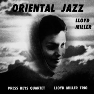 Lloyd Miller Oriental Jazz Now-Again LP, Reissue Vinyl